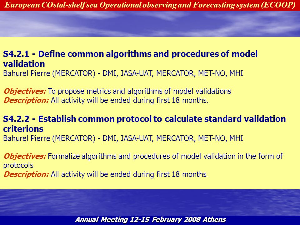 European COstal-shelf sea Operational observing and Forecasting system (ECOOP) Annual Meeting 12-15 February 2008 Athens S4.2.1 - Define common algori
