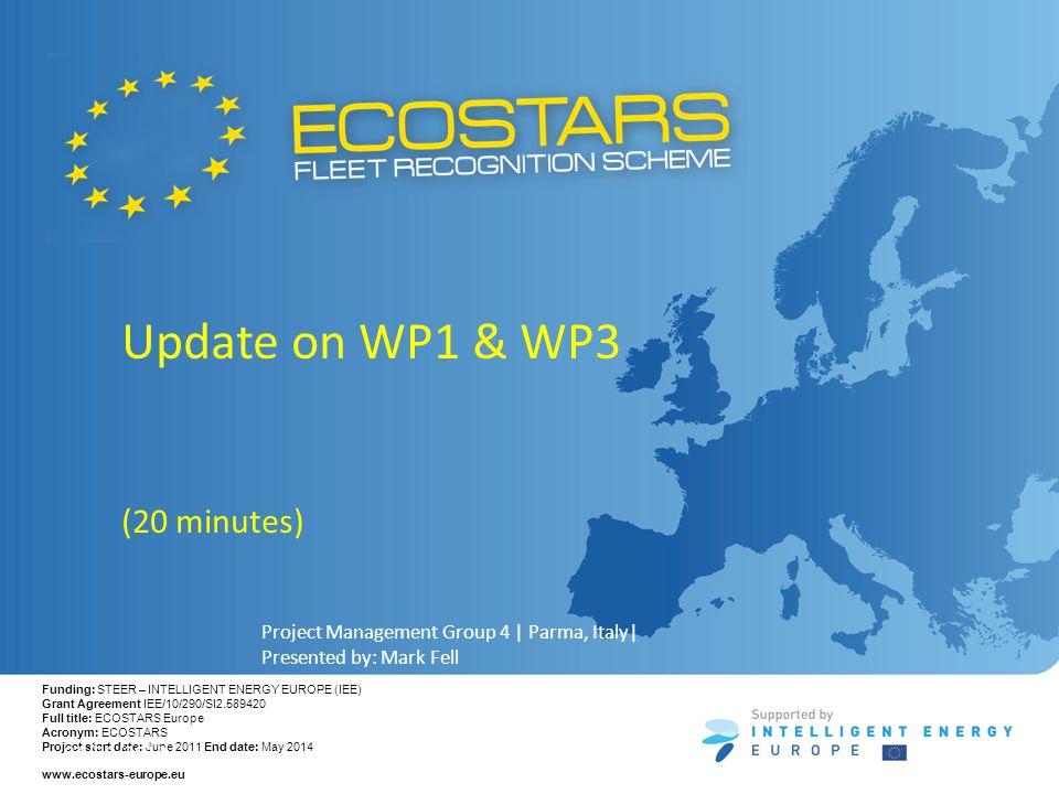 Funding: STEER – INTELLIGENT ENERGY EUROPE (IEE) Grant Agreement IEE/10/290/SI2.589420 Full title: ECOSTARS Europe Acronym: ECOSTARS Project start dat