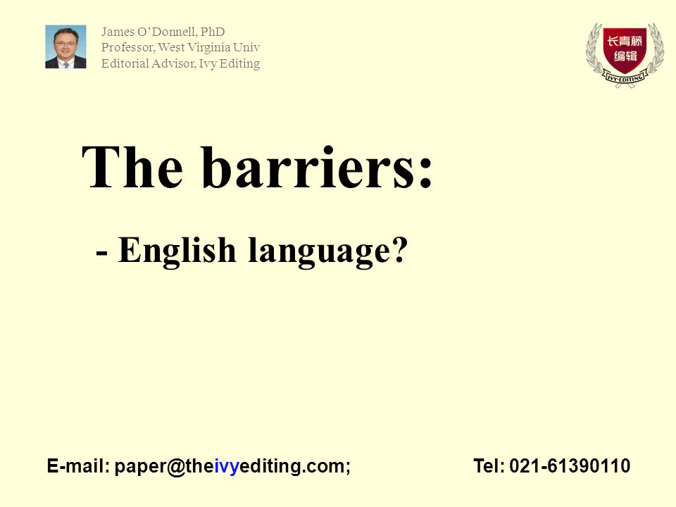 The barriers: - English language.