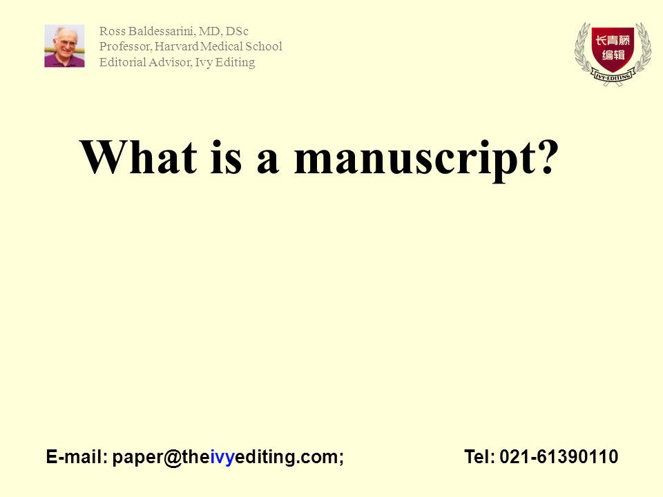 A manuscript is: - a product for sale E-mail: paper@theivyediting.com; Tel: 021-61390110 James O'Donnell, PhD Professor, West Virginia Univ Editorial Advisor, Ivy Editing