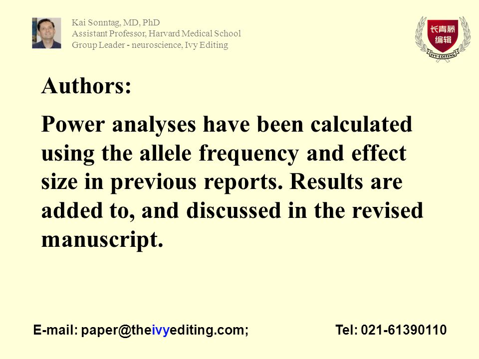 Authors: Power analyses have been calculated using the allele frequency and effect size in previous reports.