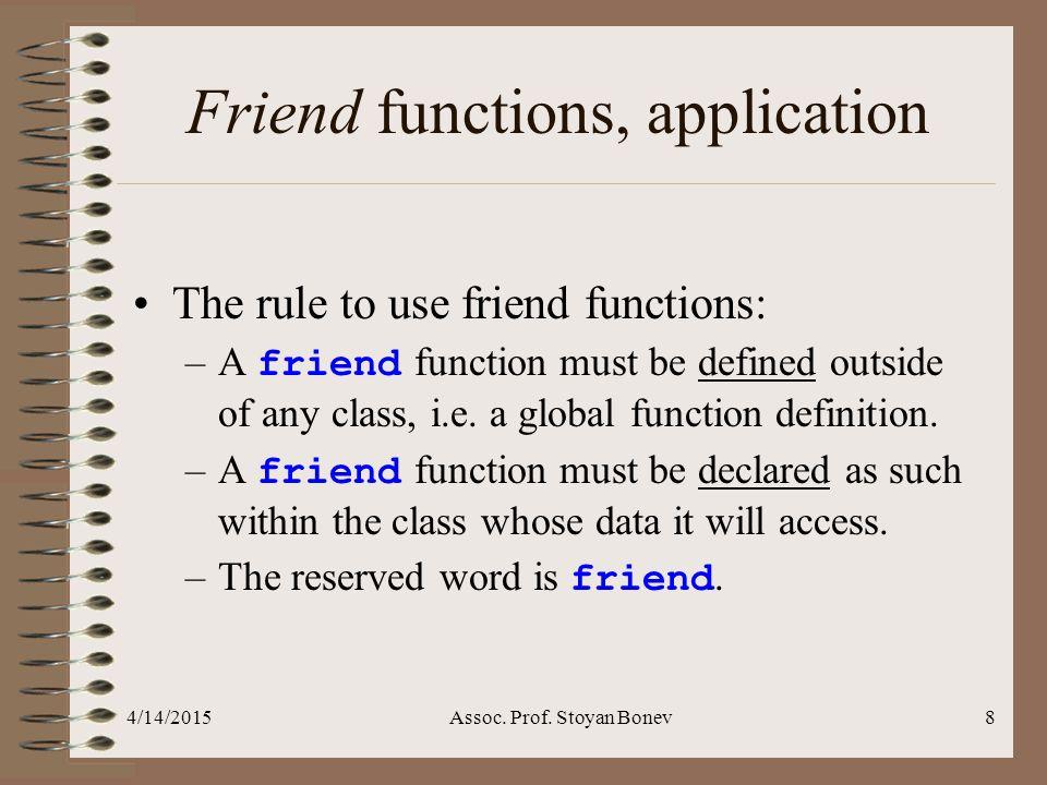 29 More on OOP Friend Functions Friend Functions in VBasic Friend Functions in C# Friend Functions in Java
