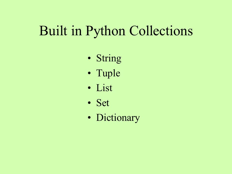 Built in Python Collections String Tuple List Set Dictionary