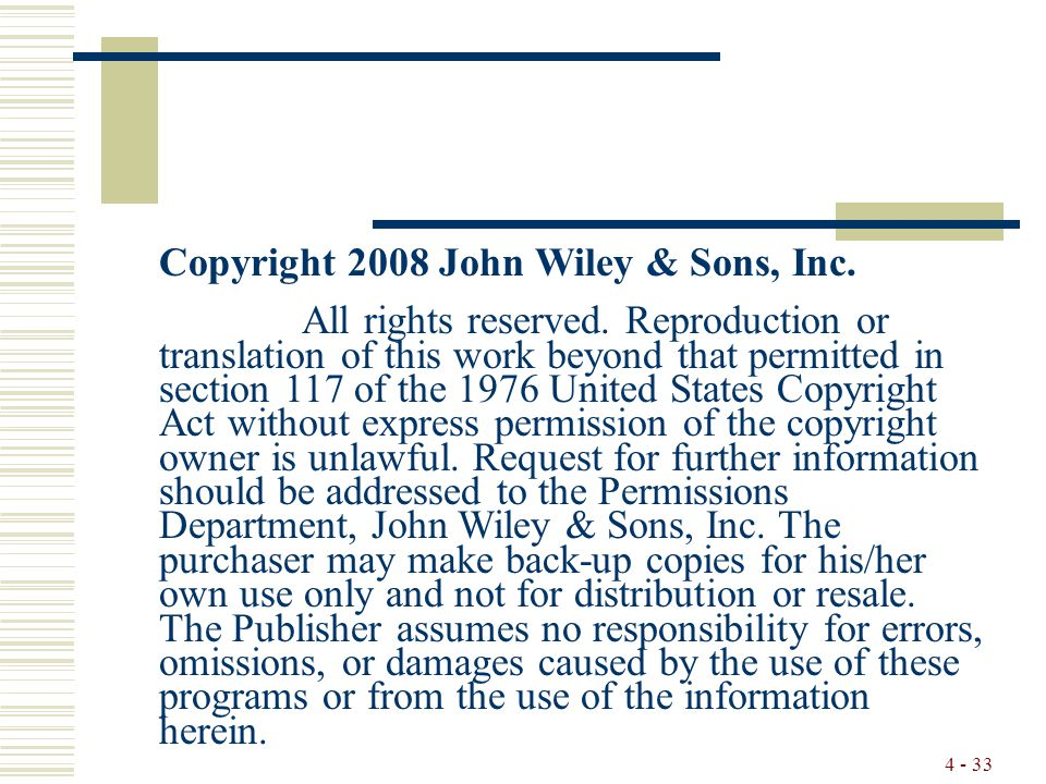4 - 33 Copyright 2008 John Wiley & Sons, Inc. All rights reserved.