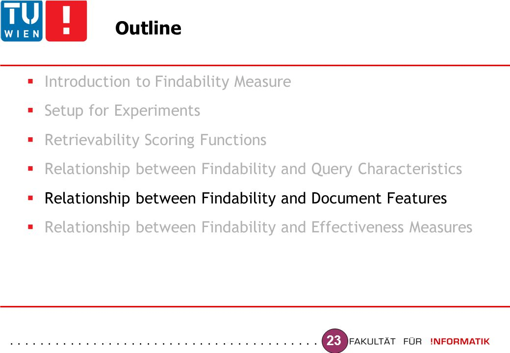 ......................................... 23 Outline  Introduction to Findability Measure  Setup for Experiments  Retrievability Scoring Functions