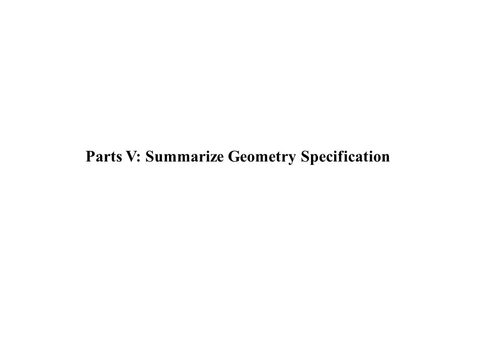 Parts V: Summarize Geometry Specification