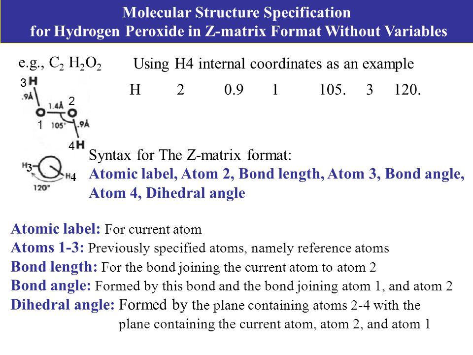 Using H4 internal coordinates as an example H20.91105.3 120.