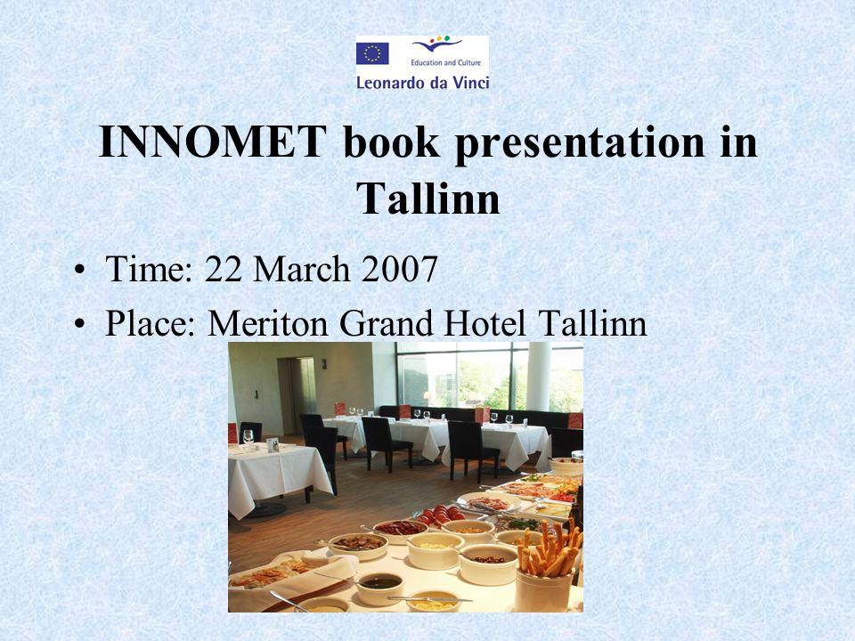 INNOMET book presentation in Tallinn Time: 22 March 2007 Place: Meriton Grand Hotel Tallinn