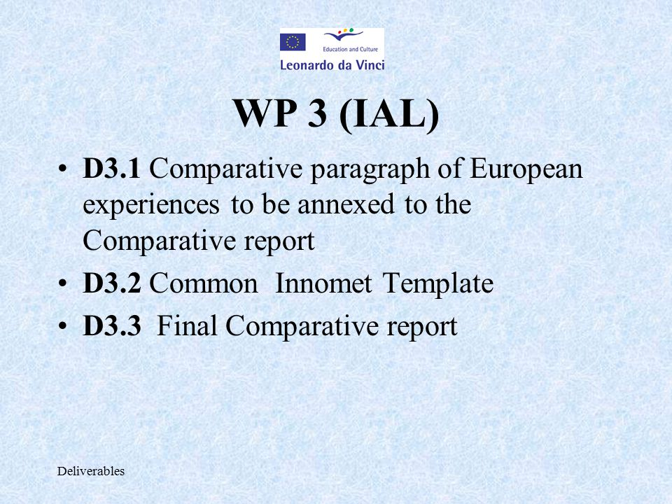 Deliverables WP 3 (IAL) D3.1 Comparative paragraph of European experiences to be annexed to the Comparative report D3.2 Common Innomet Template D3.3 F