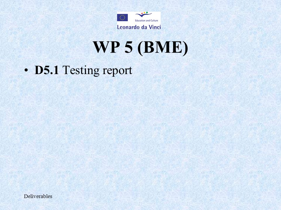 Deliverables WP 5 (BME) D5.1 Testing report