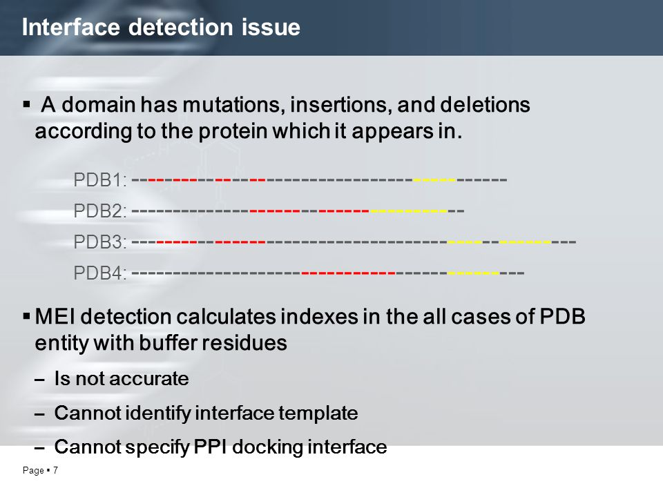 Page  7 Interface detection issue  A domain has mutations, insertions, and deletions according to the protein which it appears in.