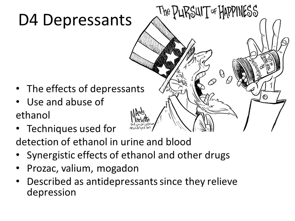 Other Depressants Certain medicines known as antidepressants are used to treat anxiety, stress, clinical depression and insomnia – Benzodiazepine: diazepam (Valium) – Nitrazepam (Mogadon) – Fluoxetine hydrochloride (Prozac)
