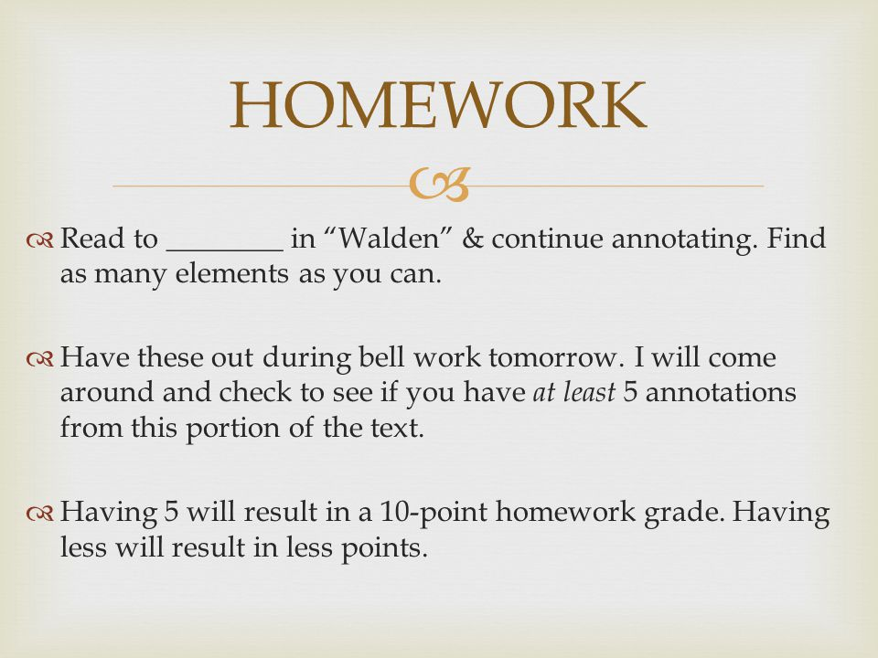   Read to ________ in Walden & continue annotating.