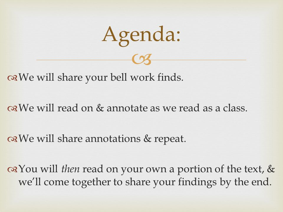   We will share your bell work finds.  We will read on & annotate as we read as a class.