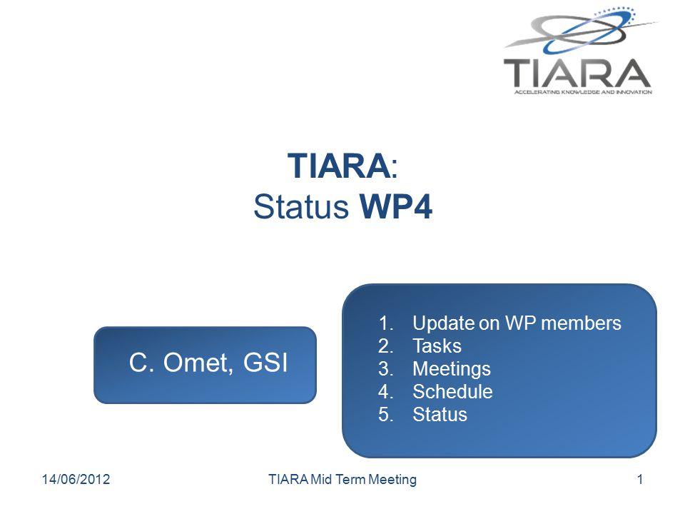 TIARA: Status WP4 C.