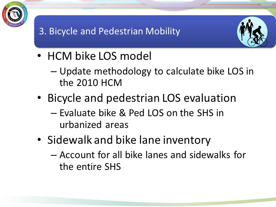 Bicycle and Pedestrian Mobility HCM bike LOS model – Update methodology to calculate bike LOS in the 2010 HCM Bicycle and pedestrian LOS evaluation –