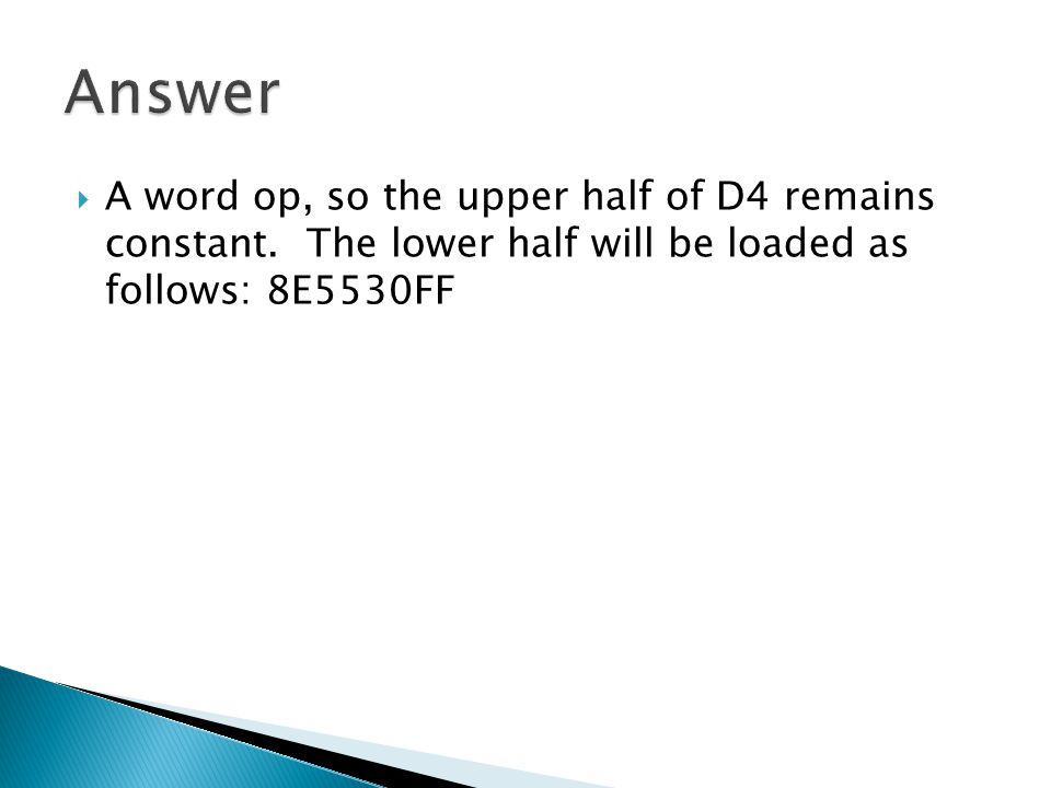  A word op, so the upper half of D4 remains constant. The lower half will be loaded as follows: 8E5530FF