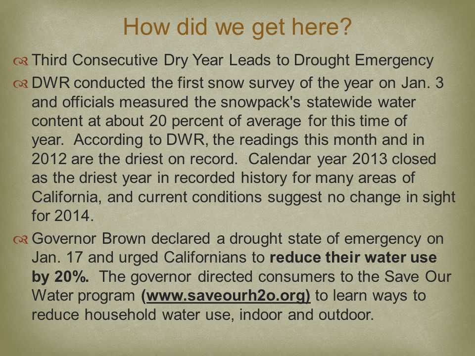  Third Consecutive Dry Year Leads to Drought Emergency  DWR conducted the first snow survey of the year on Jan.