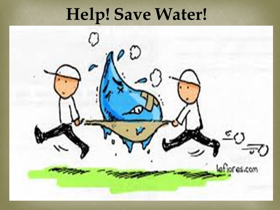 Help! Save Water!