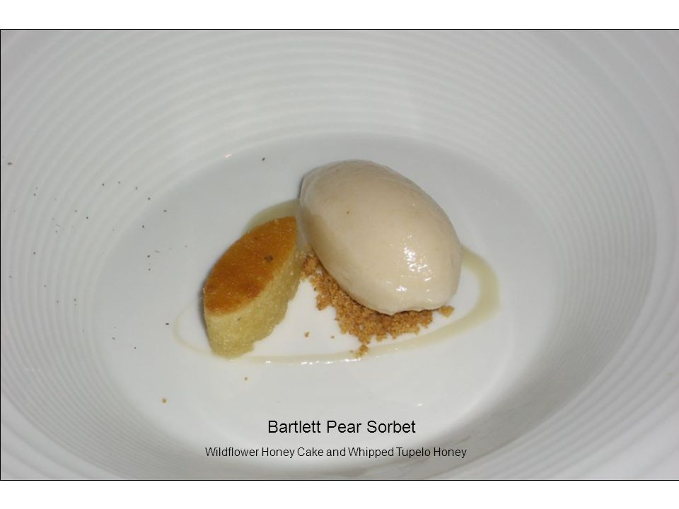 Bartlett Pear Sorbet Wildflower Honey Cake and Whipped Tupelo Honey