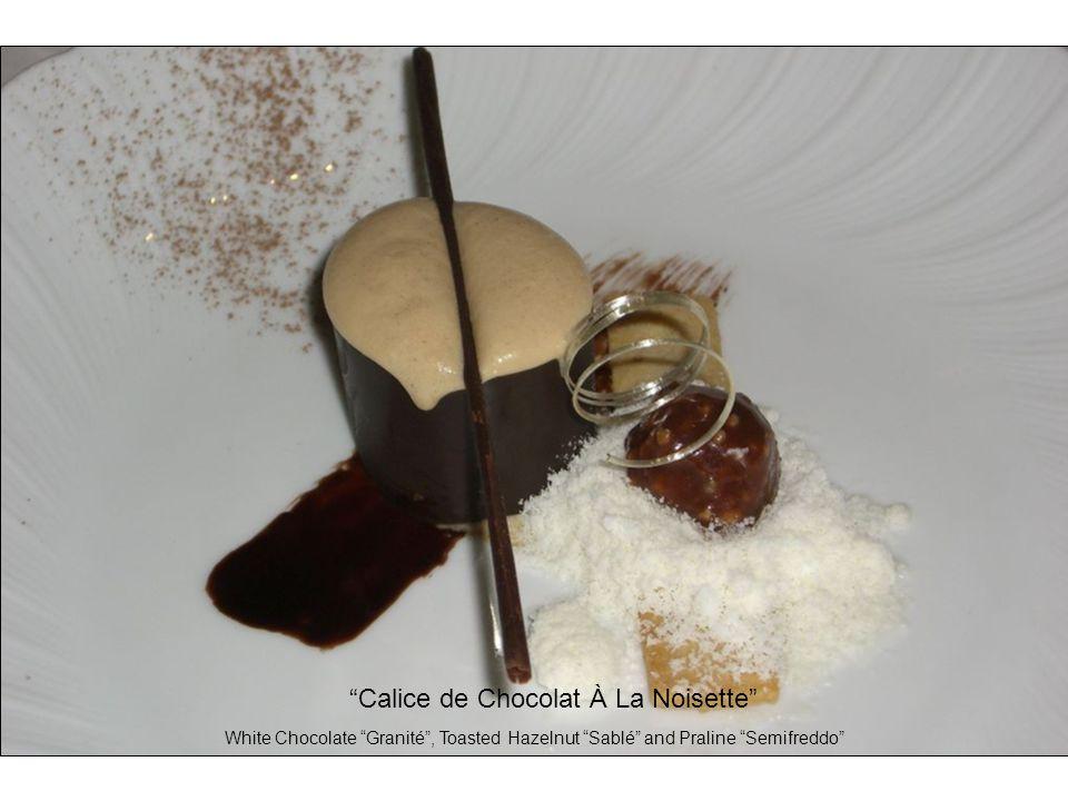 Calice de Chocolat À La Noisette White Chocolate Granité , Toasted Hazelnut Sablé and Praline Semifreddo