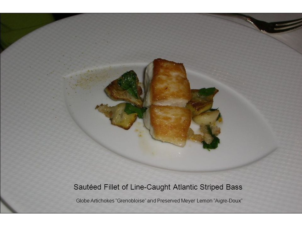 "Sautéed Fillet of Line-Caught Atlantic Striped Bass Globe Artichokes ""Grenobloise"" and Preserved Meyer Lemon ""Aigre-Doux"""