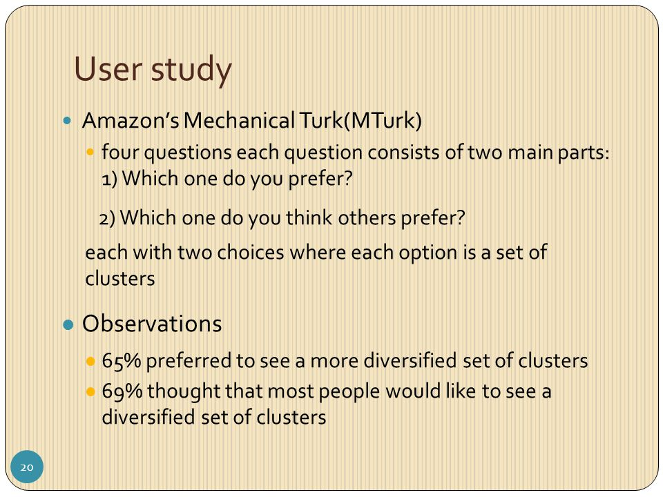 User study Amazon's Mechanical Turk(MTurk) four questions each question consists of two main parts: 1) Which one do you prefer? 2) Which one do you th