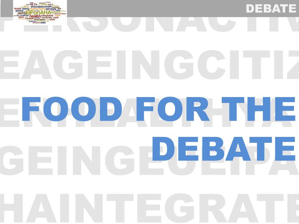 PERSONACTIV EAGEINGCITIZ ENHEALTHYA GEINGEUEIPA HAINTEGRATE DEBATE FOOD FOR THE DEBATE