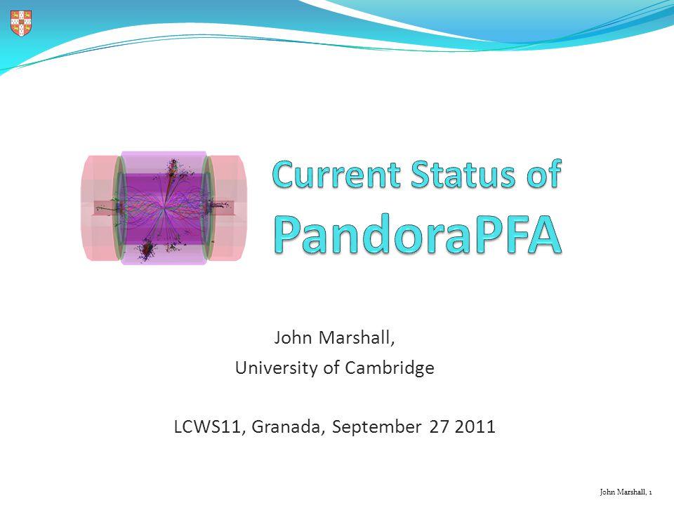 John Marshall, 1 John Marshall, University of Cambridge LCWS11, Granada, September 27 2011