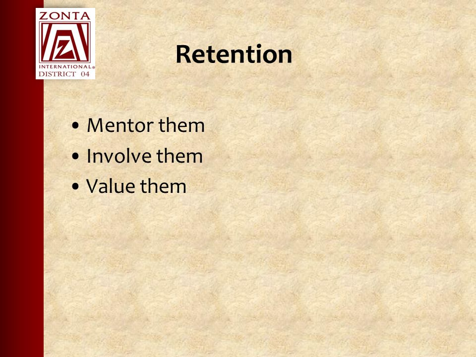 Retention Mentor them Involve them Value them