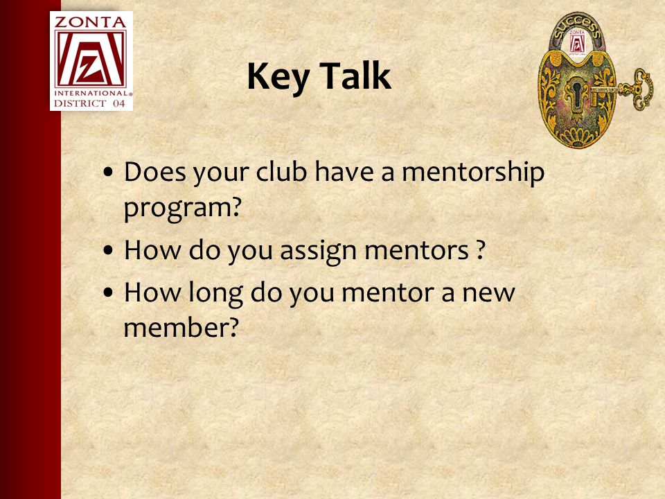 Key Talk Does your club have a mentorship program.