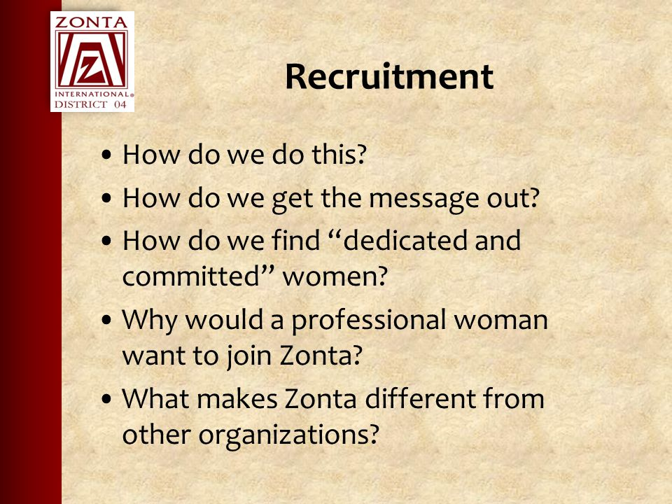 Recruitment How do we do this. How do we get the message out.