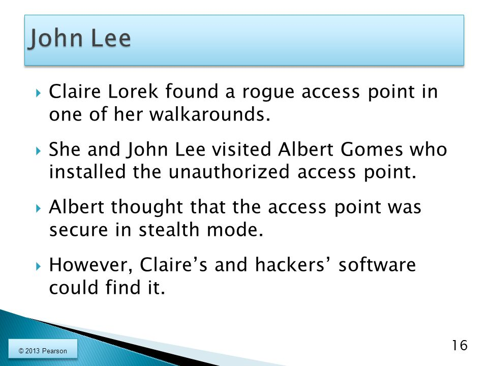  Claire Lorek found a rogue access point in one of her walkarounds.