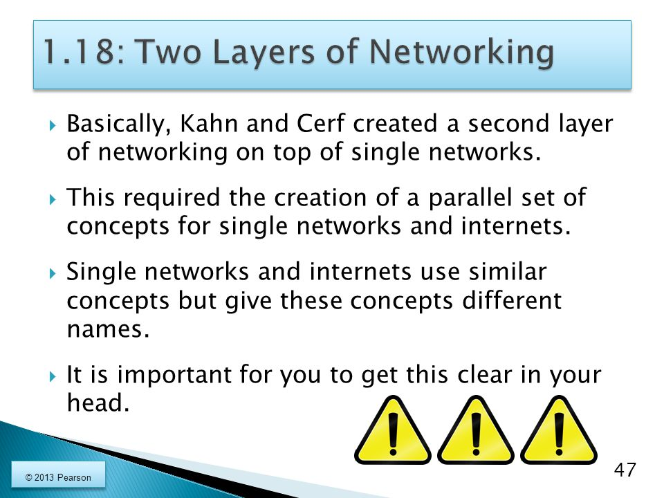  Basically, Kahn and Cerf created a second layer of networking on top of single networks.