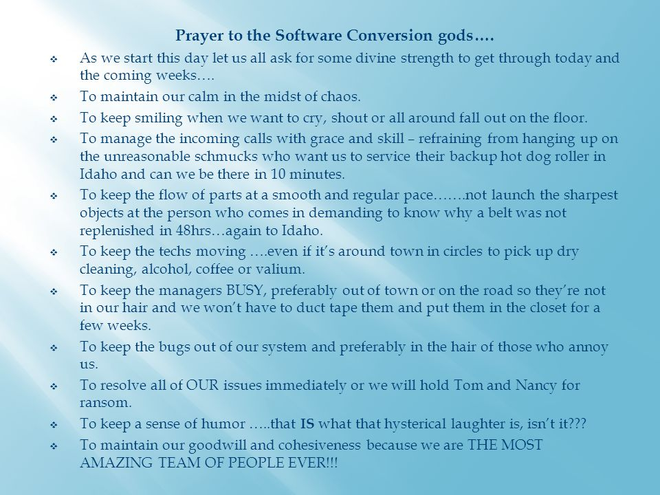 Prayer to the Software Conversion gods….