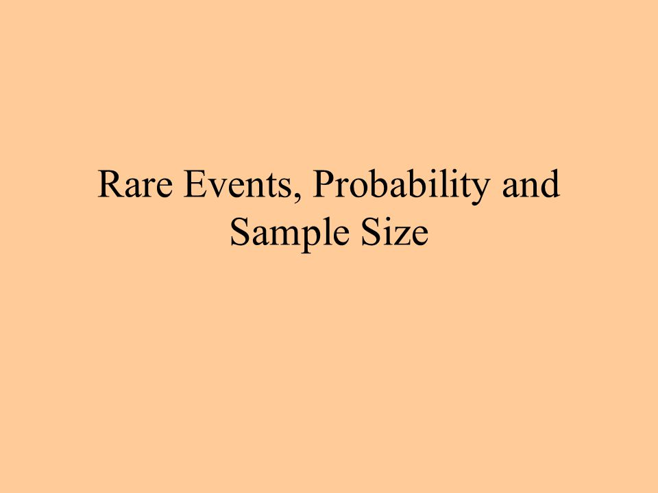 Rare Events, Probability and Sample Size