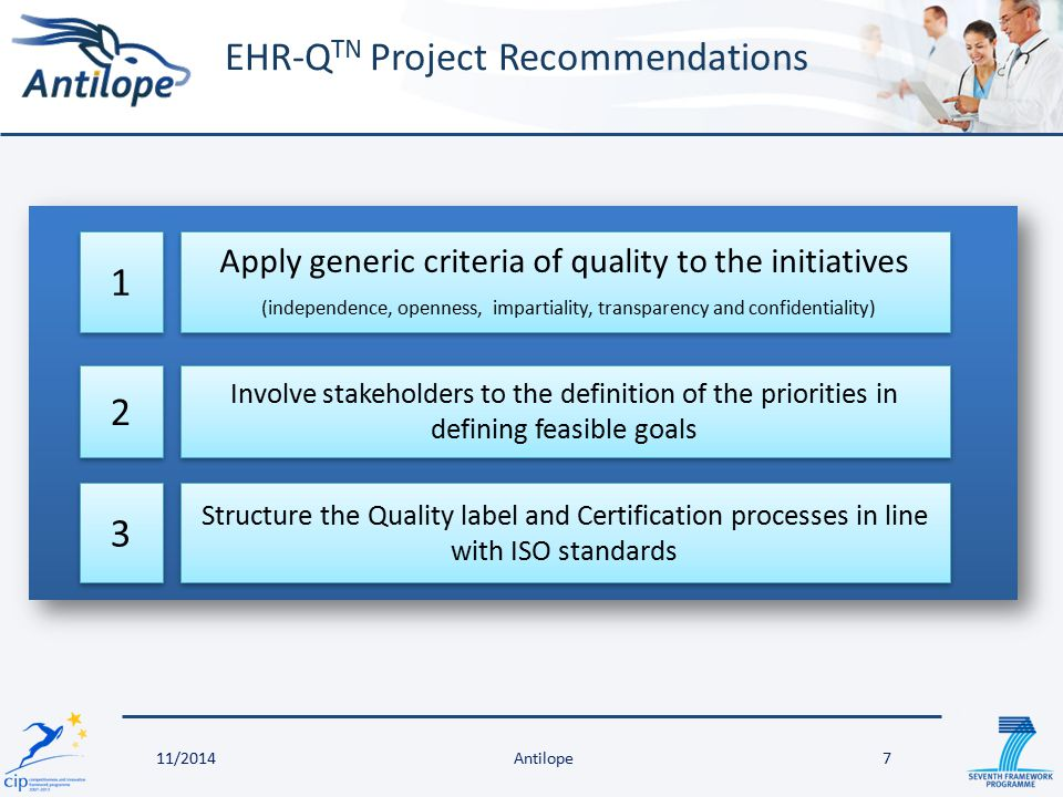 EHR-Q TN Project Recommendations 7 Apply generic criteria of quality to the initiatives (independence, openness, impartiality, transparency and confid