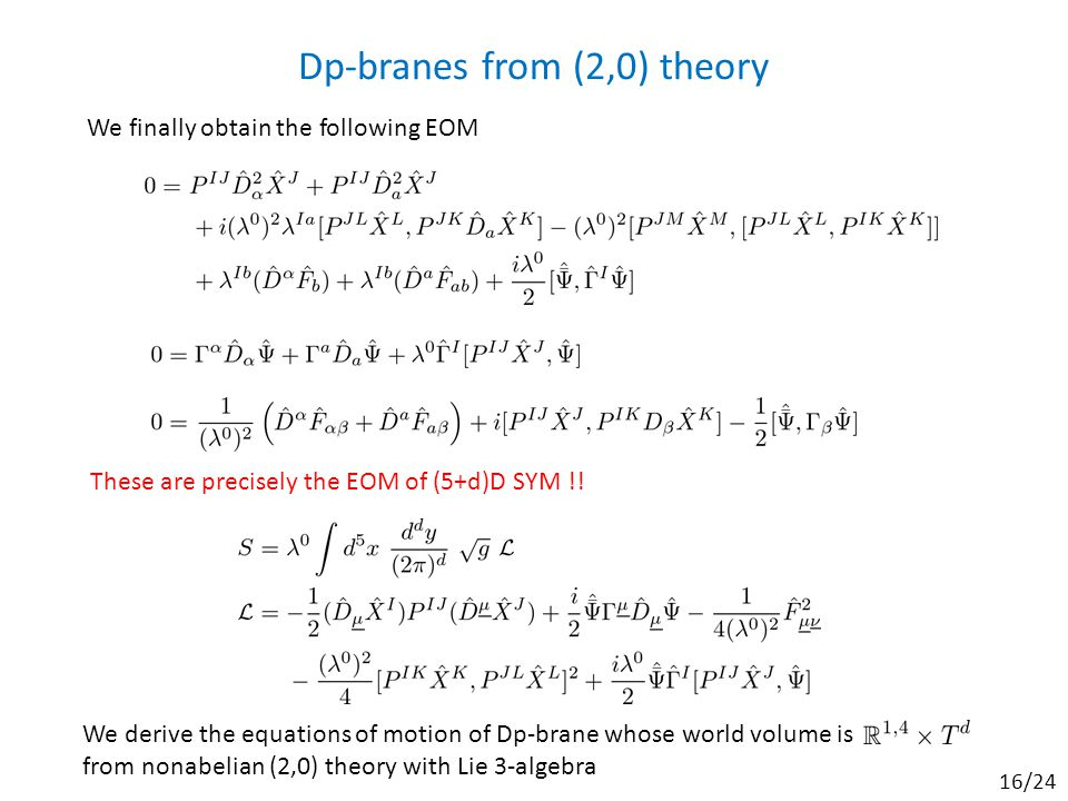 Dp-branes from (2,0) theory We derive the equations of motion of Dp-brane whose world volume is from nonabelian (2,0) theory with Lie 3-algebra We finally obtain the following EOM These are precisely the EOM of (5+d)D SYM !.