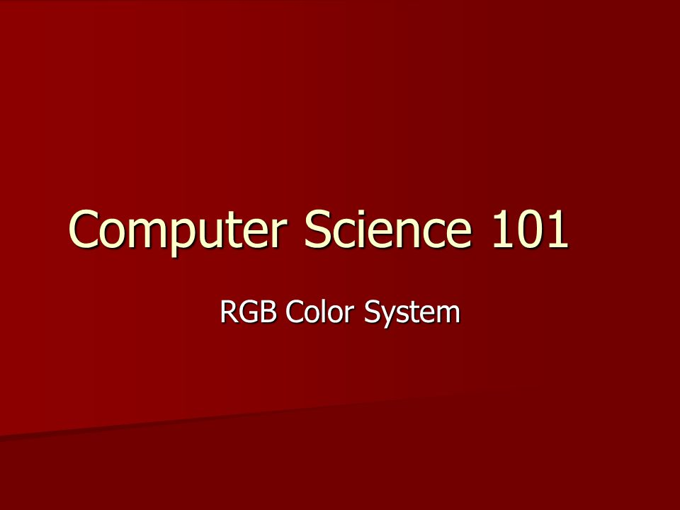 Computer Science 101 RGB Color System
