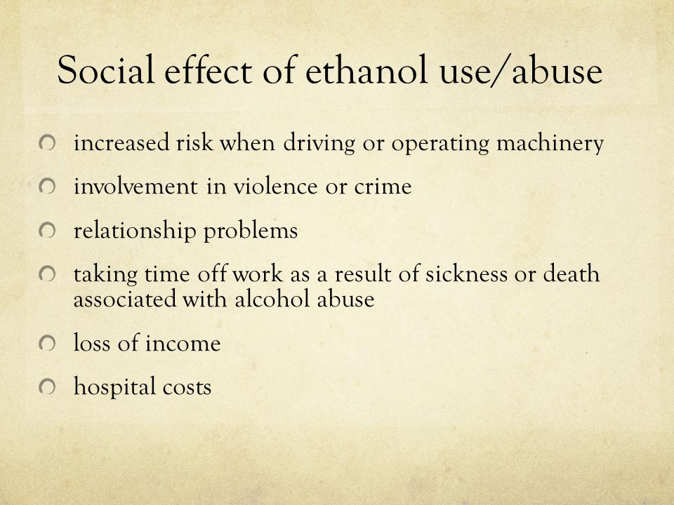 Social effect of ethanol use/abuse increased risk when driving or operating machinery involvement in violence or crime relationship problems taking ti
