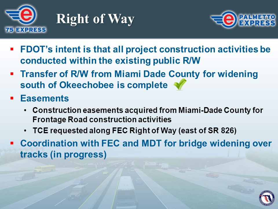 Right of Way  FDOT's intent is that all project construction activities be conducted within the existing public R/W  Transfer of R/W from Miami Dade