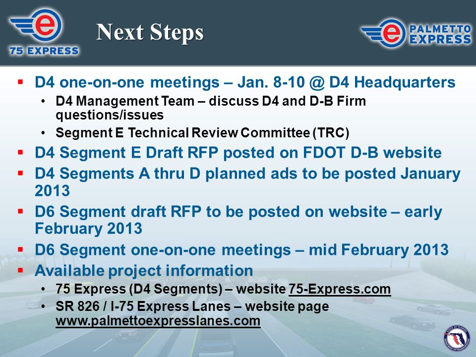 Next Steps  D4 one-on-one meetings – Jan. 8-10 @ D4 Headquarters D4 Management Team – discuss D4 and D-B Firm questions/issues Segment E Technical Re