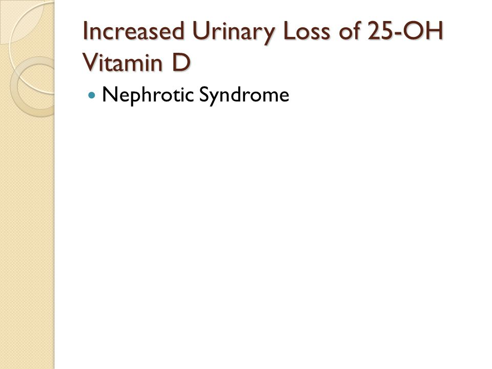 Increased Urinary Loss of 25-OH Vitamin D Nephrotic Syndrome