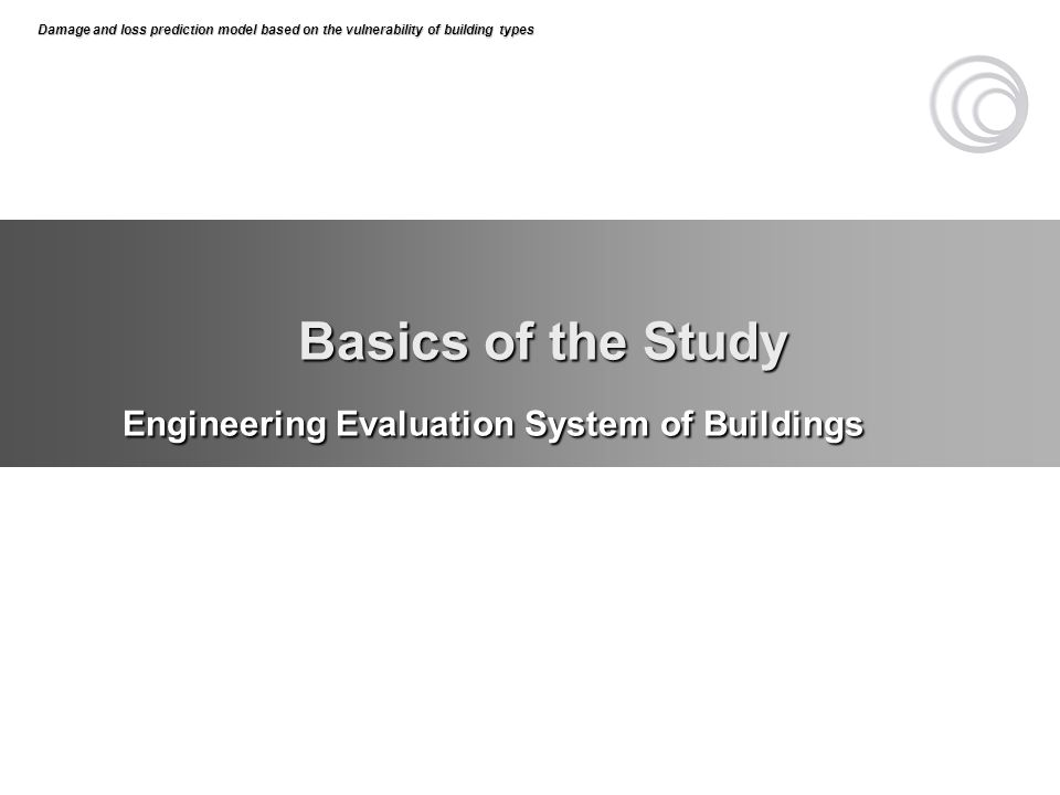 Basics of the Study Engineering Evaluation System of Buildings Damage and loss prediction model based on the vulnerability of building types