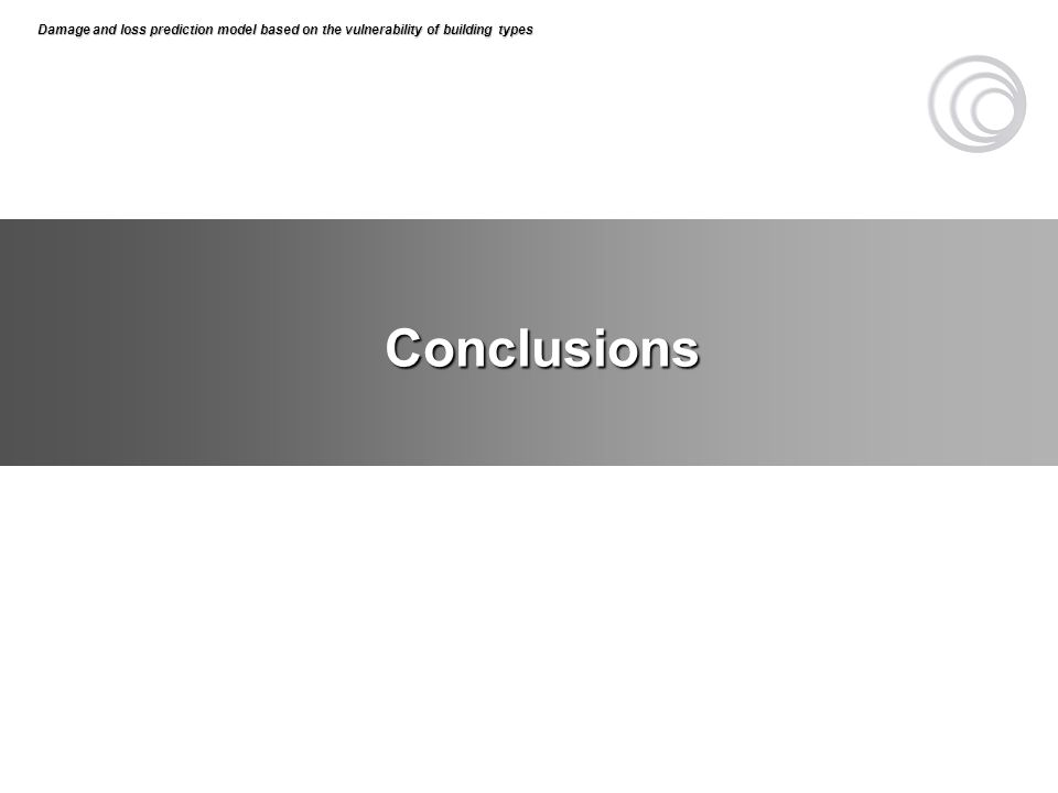 Conclusions Damage and loss prediction model based on the vulnerability of building types