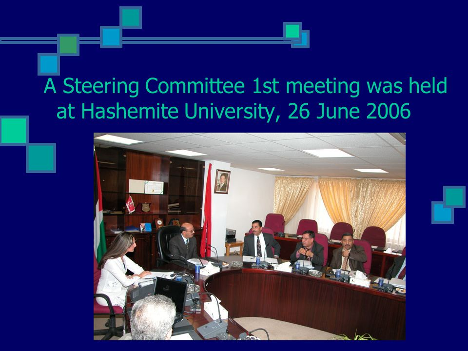 A Steering Committee 1st meeting was held at Hashemite University, 26 June 2006