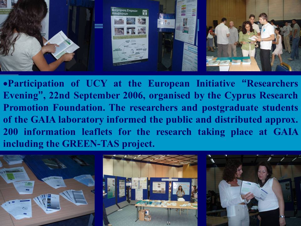 Participation of UCY at the European Initiative Researchers Evening , 22nd September 2006, organised by the Cyprus Research Promotion Foundation.