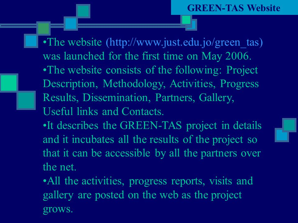 The website (http://www.just.edu.jo/green_tas) was launched for the first time on May 2006.