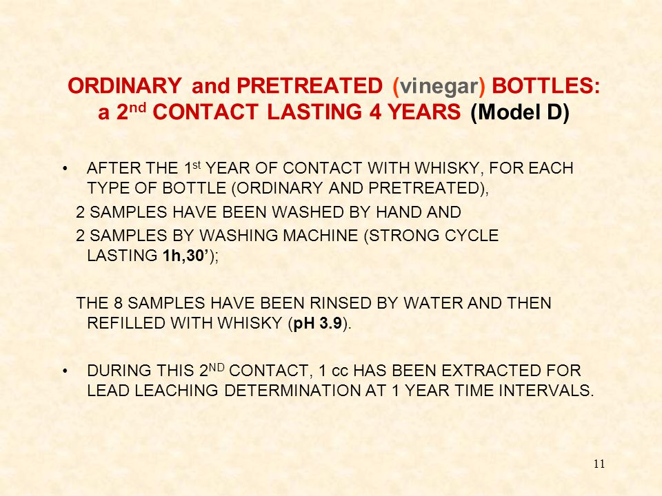11 ORDINARY and PRETREATED (vinegar) BOTTLES: a 2 nd CONTACT LASTING 4 YEARS (Model D) AFTER THE 1 st YEAR OF CONTACT WITH WHISKY, FOR EACH TYPE OF BO