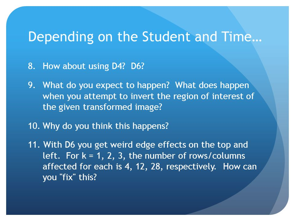 Depending on the Student and Time… 8.How about using D4.